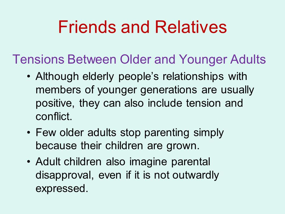Friends and Relatives Tensions Between Older and Younger Adults