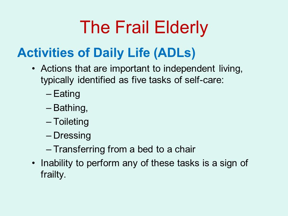 The Frail Elderly Activities of Daily Life (ADLs)