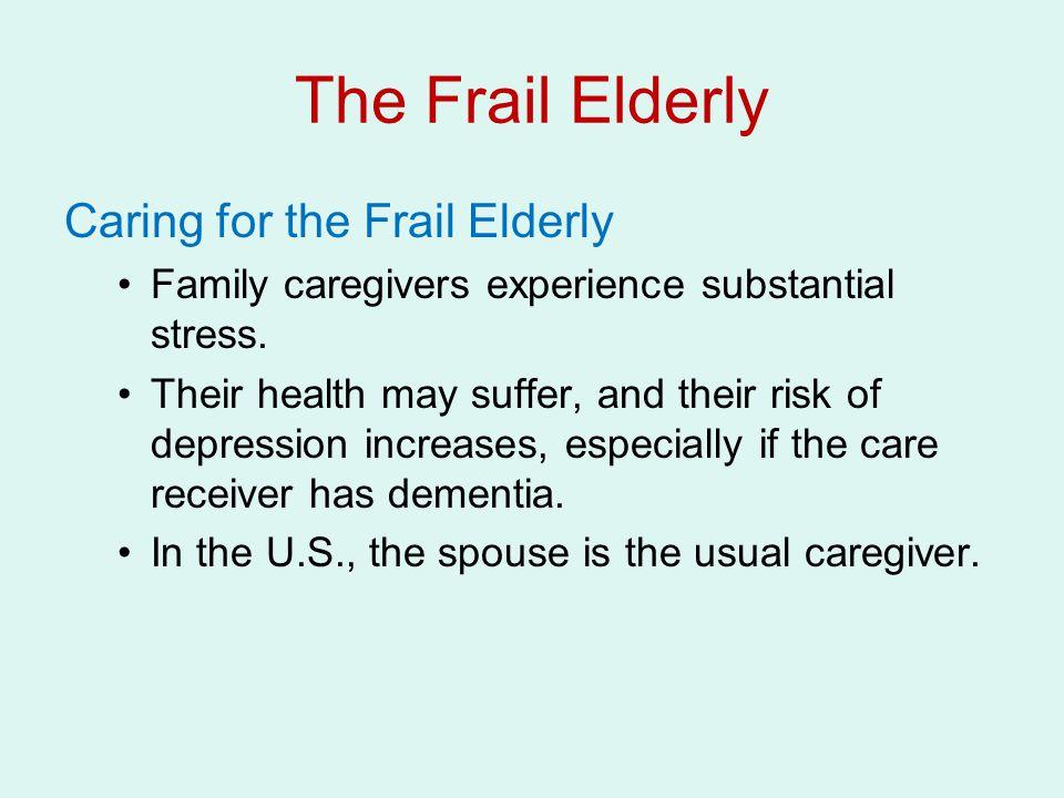 The Frail Elderly Caring for the Frail Elderly