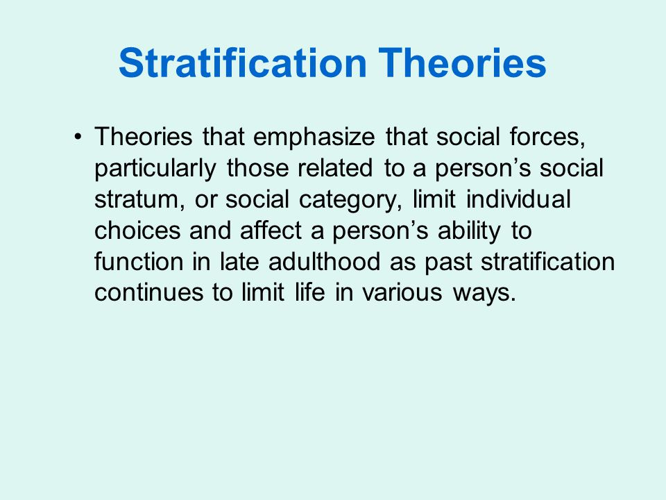 Stratification Theories