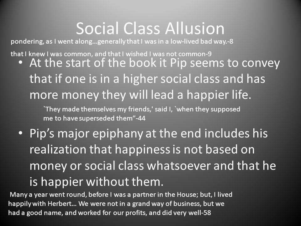 Social Class Allusion pondering, as I went along…generally that I was in a low-lived bad way.-8.