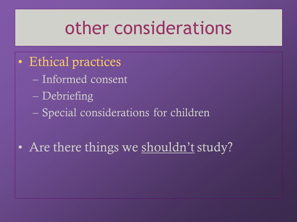 other considerations Ethical practices