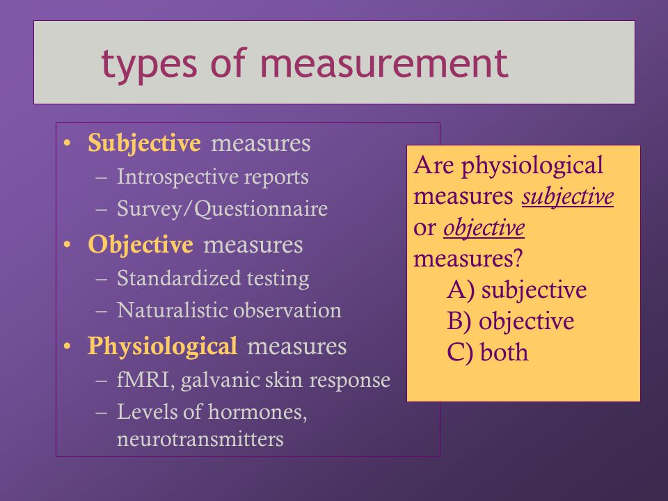 types of measurement Subjective measures