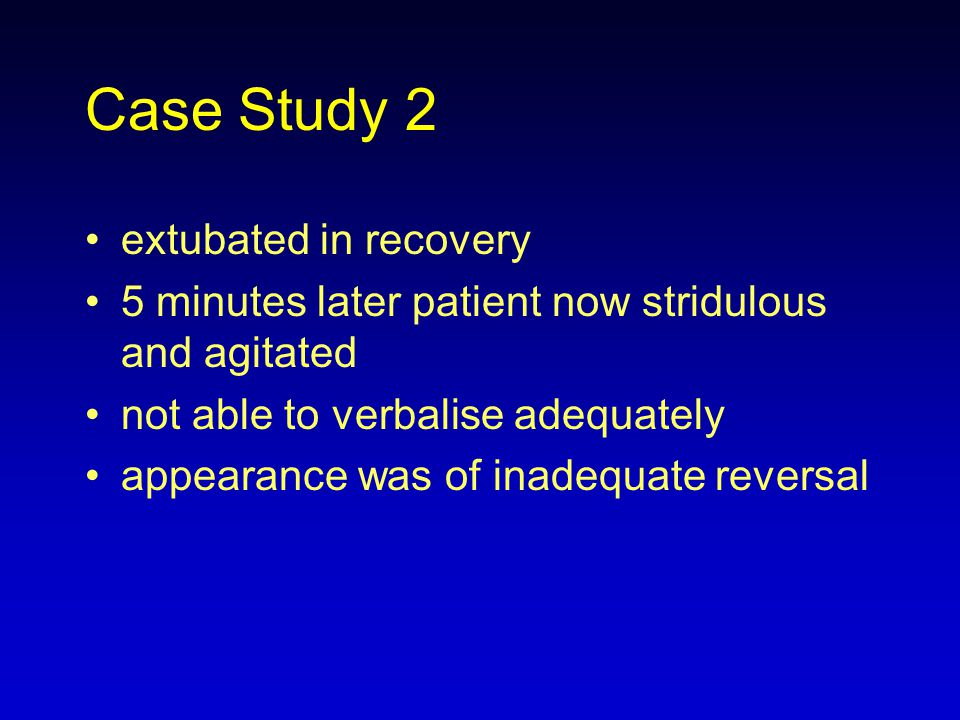 Case Study 2 extubated in recovery