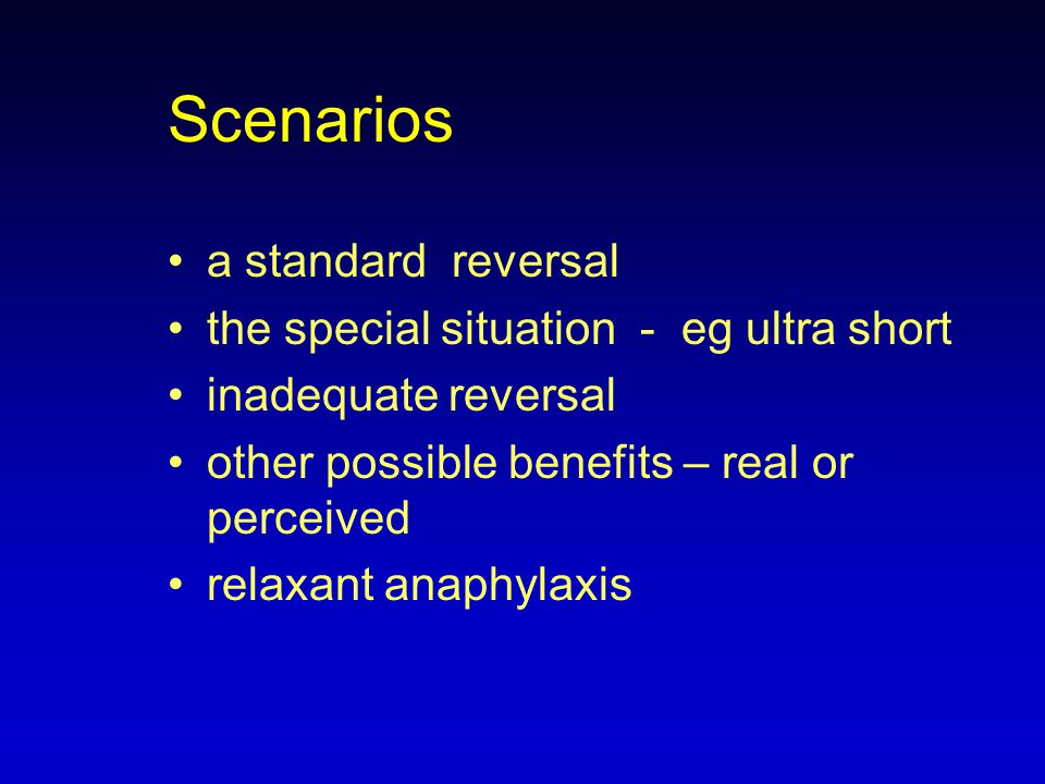 Scenarios a standard reversal the special situation - eg ultra short