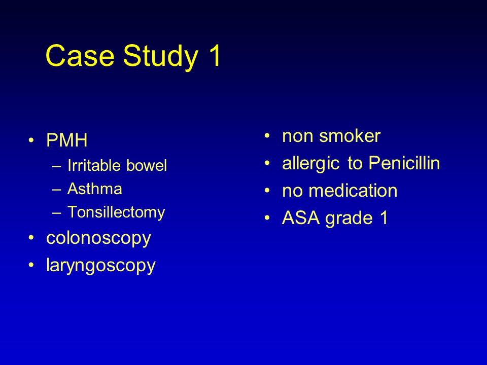 Case Study 1 PMH non smoker allergic to Penicillin no medication
