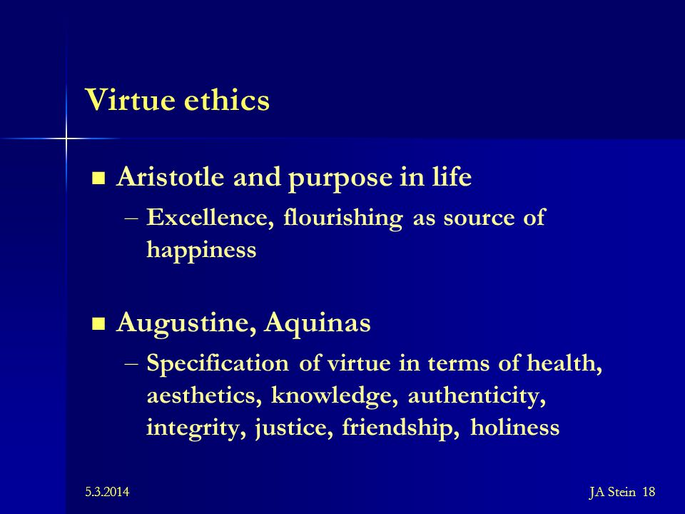 Virtue ethics Aristotle and purpose in life Augustine, Aquinas