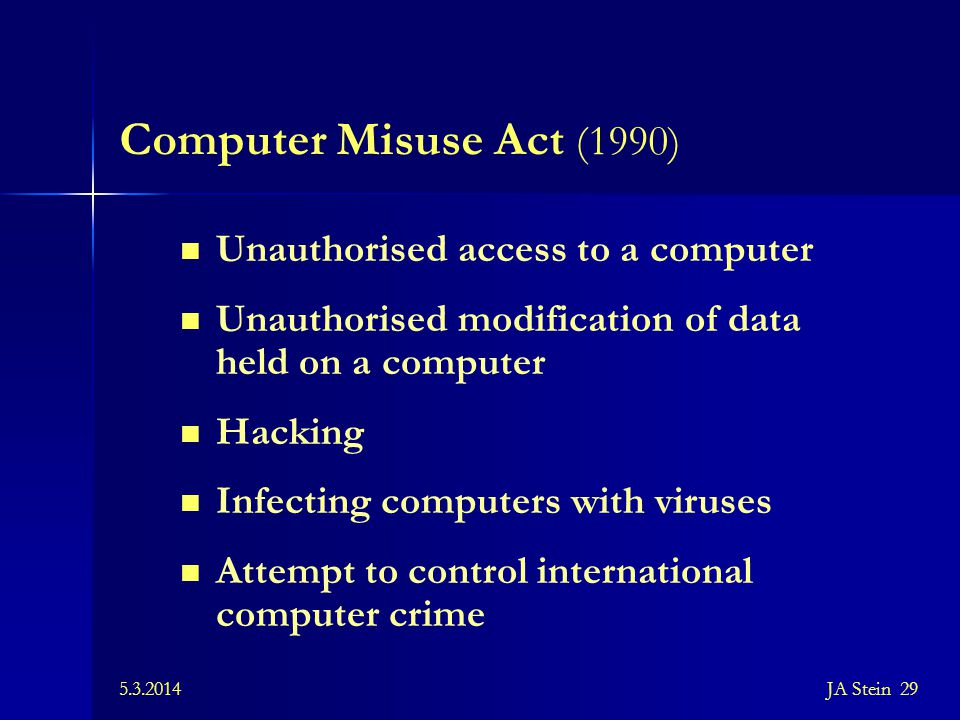 Computer Misuse Act (1990) Unauthorised access to a computer