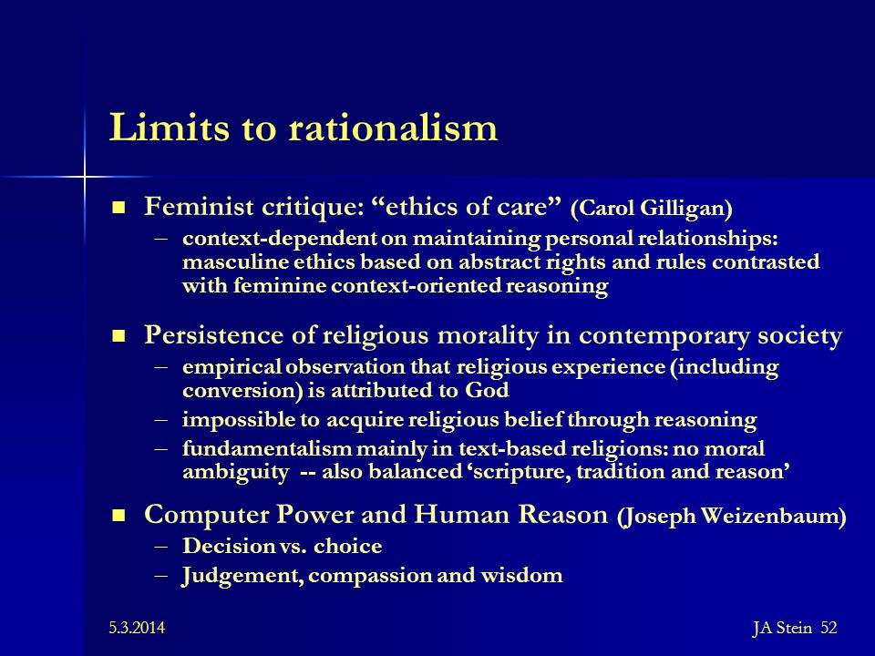Limits to rationalism Feminist critique: ethics of care (Carol Gilligan)