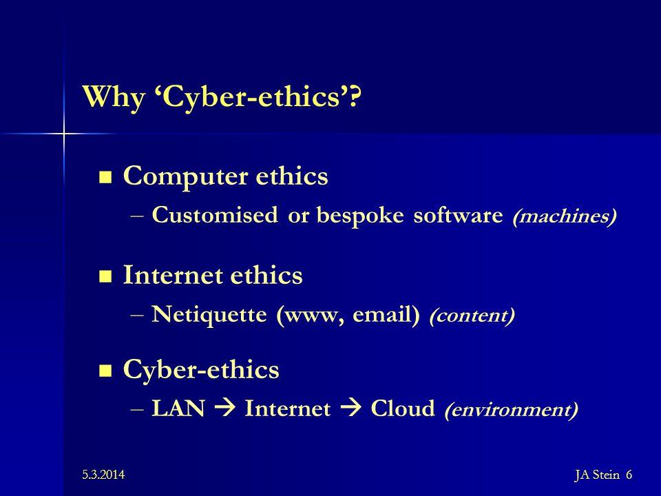 Why 'Cyber-ethics' Computer ethics Internet ethics Cyber-ethics