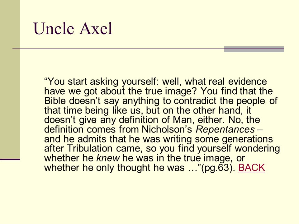 the chrysalids uncle axel The chrysalids chapter 4 answers essay below is an essay on the chrysalids chapter 4 answers from anti essays why does uncle axel warn david about his.