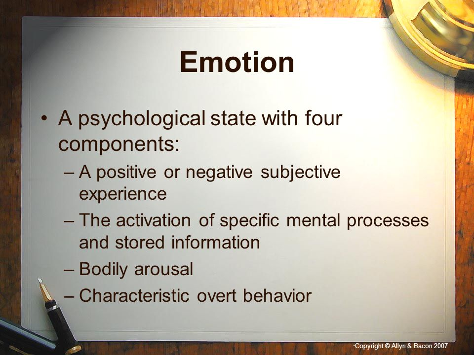Emotion A psychological state with four components: