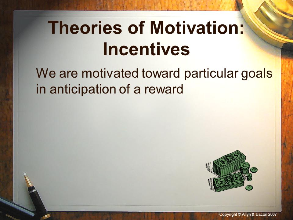 Theories of Motivation: Incentives