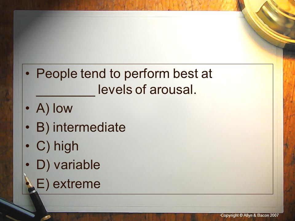 People tend to perform best at ________ levels of arousal.