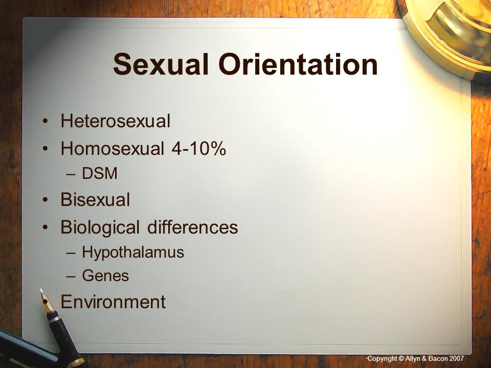Sexual Orientation Heterosexual Homosexual 4-10% Bisexual