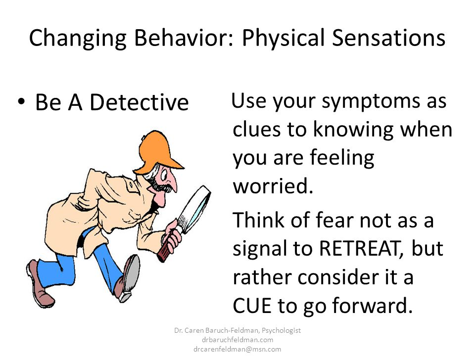 Changing Behavior: Physical Sensations