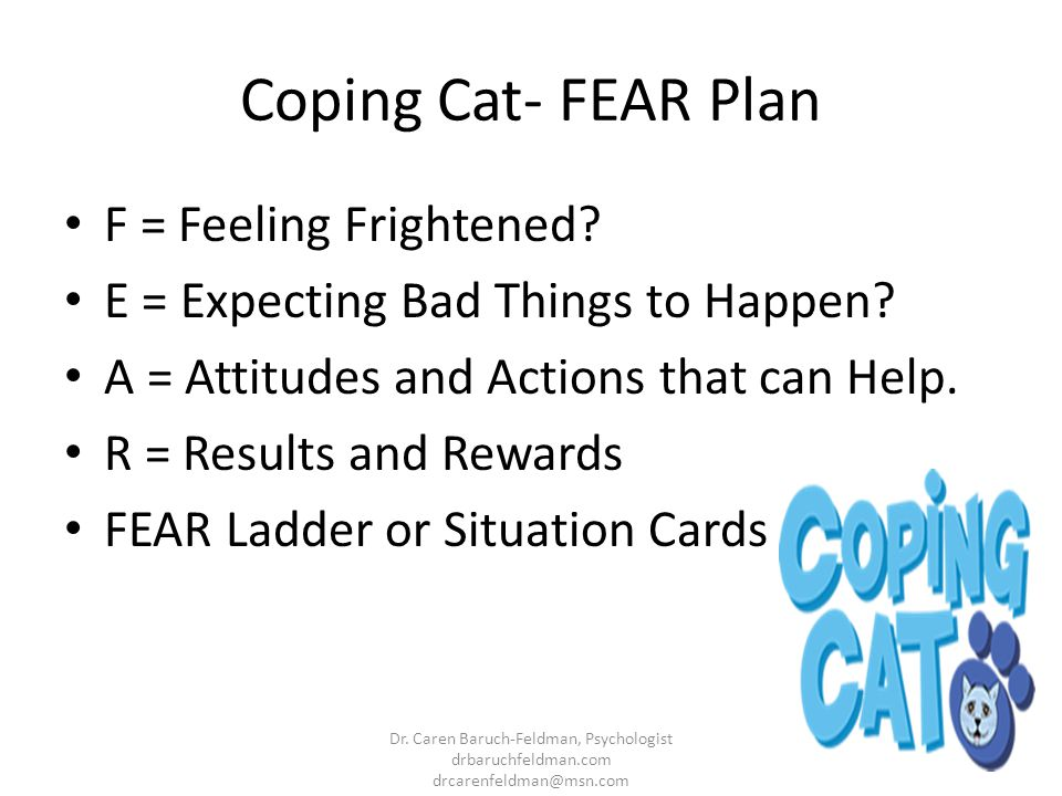Coping Cat- FEAR Plan F = Feeling Frightened