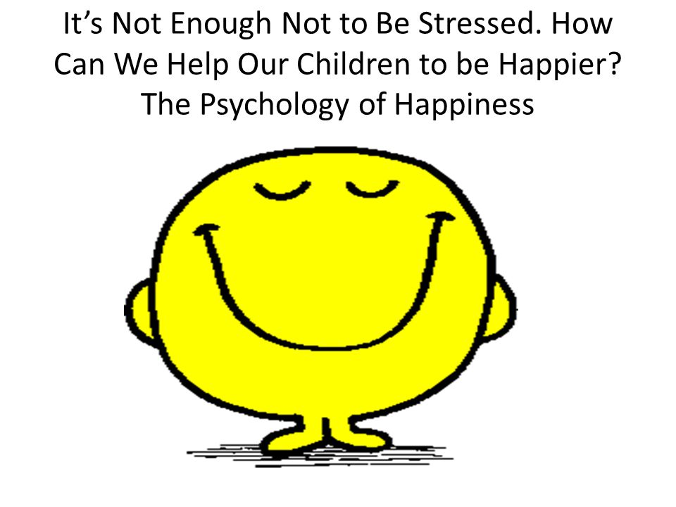 It's Not Enough Not to Be Stressed