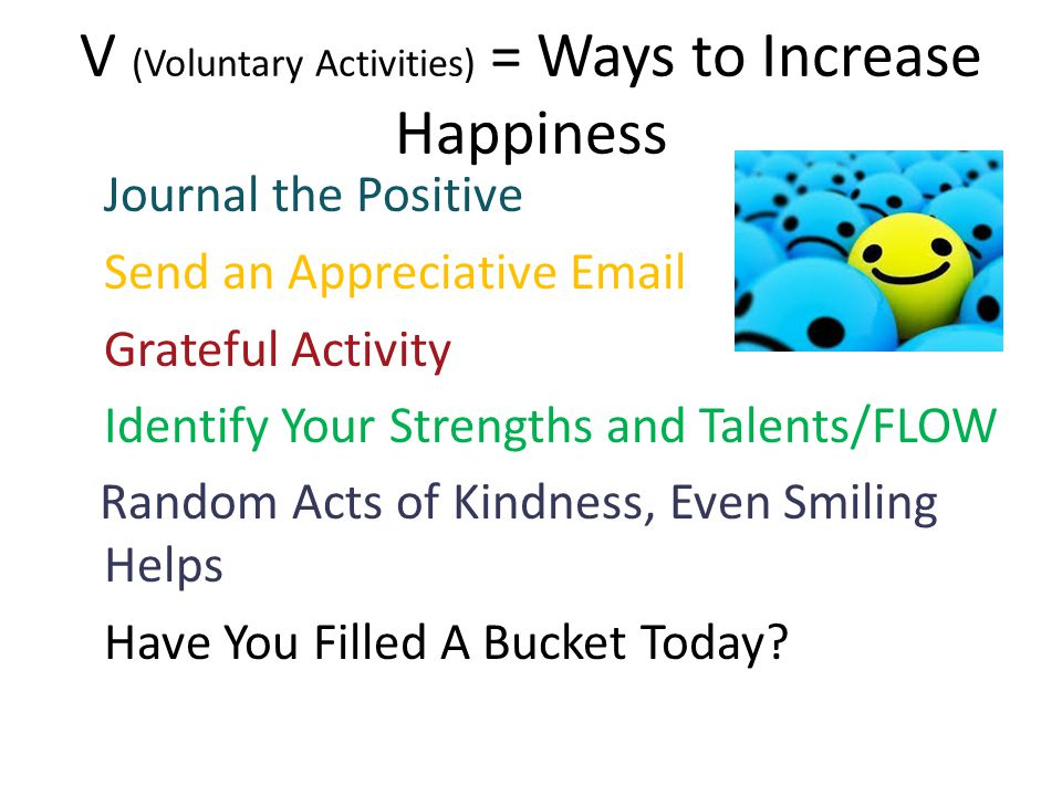 V (Voluntary Activities) = Ways to Increase Happiness