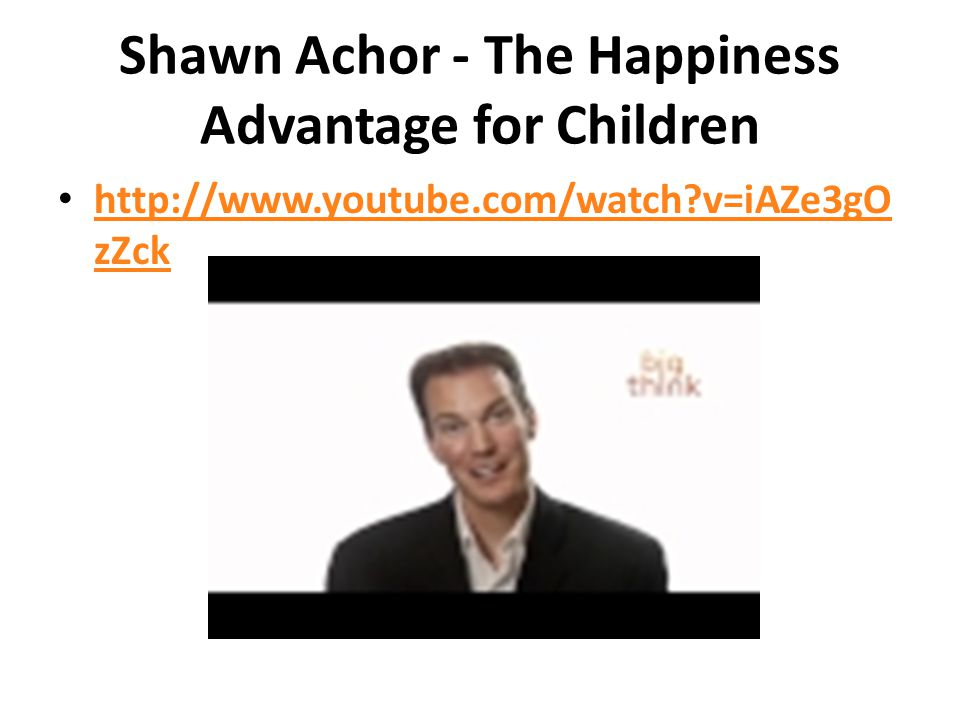 Shawn Achor - The Happiness Advantage for Children