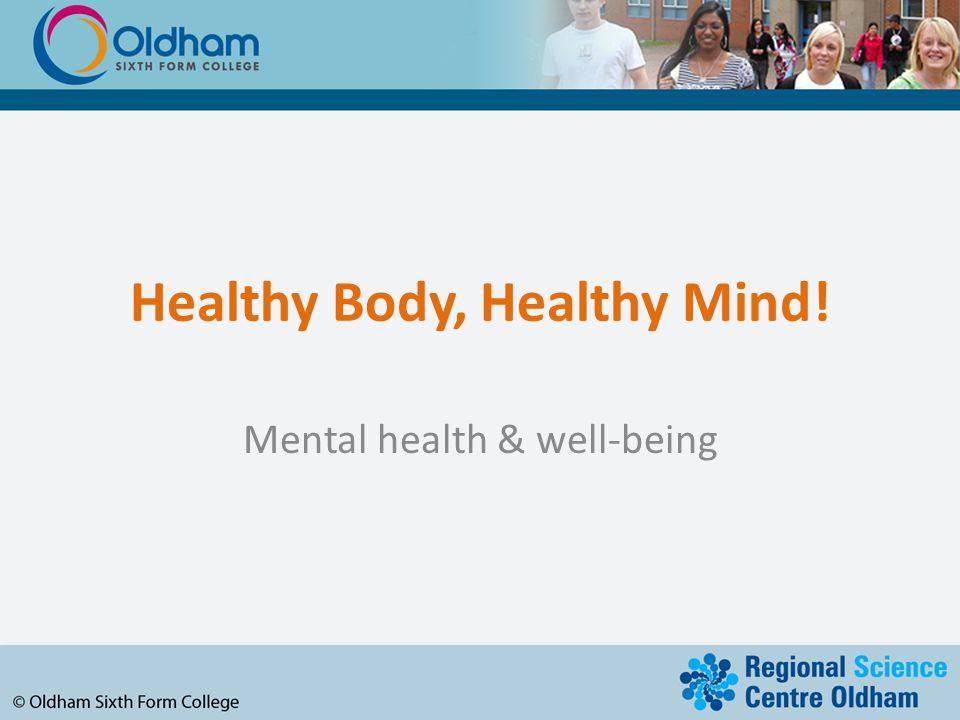 Healthy Body, Healthy Mind!