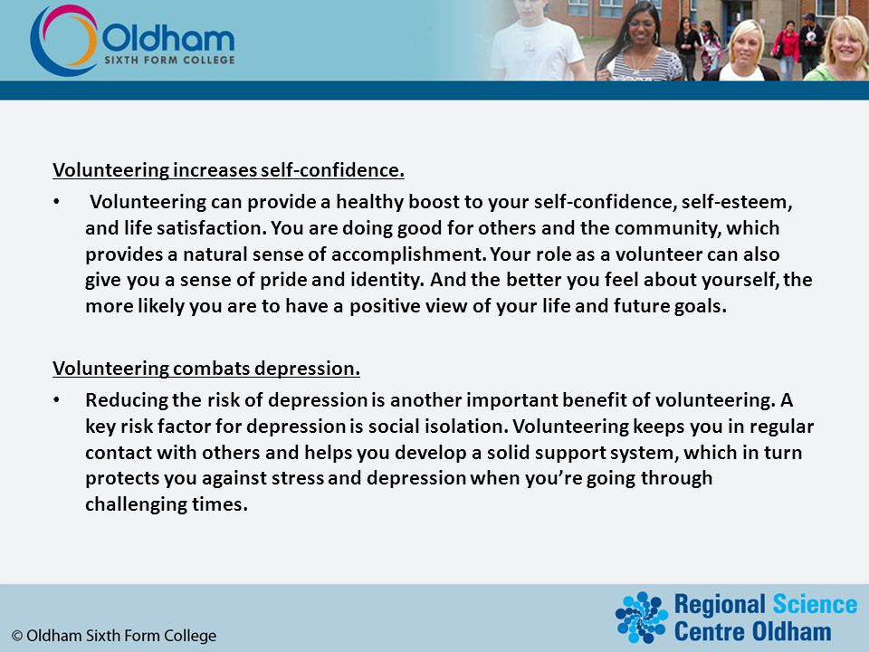 Volunteering increases self-confidence.