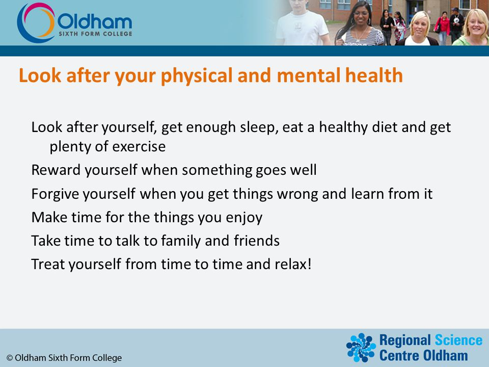 Look after your physical and mental health