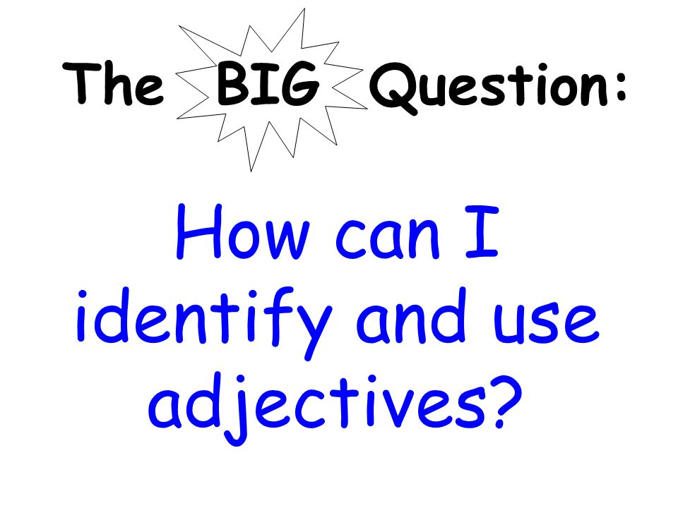 How can I identify and use adjectives