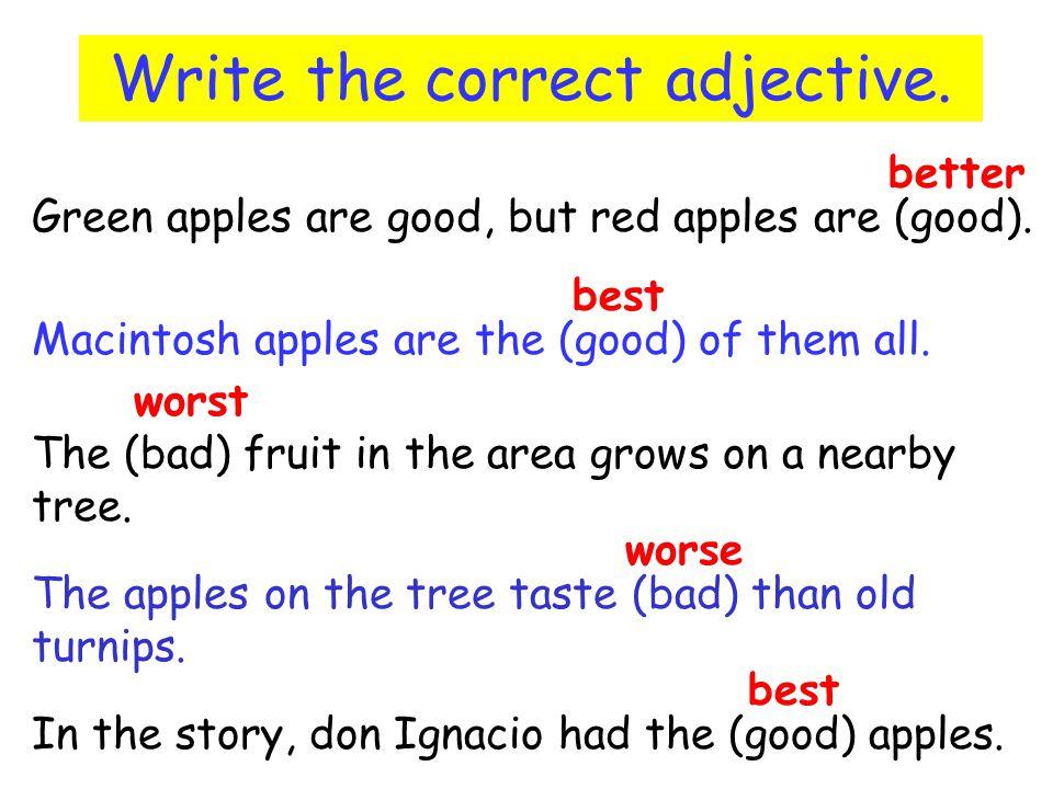 Write the correct adjective.