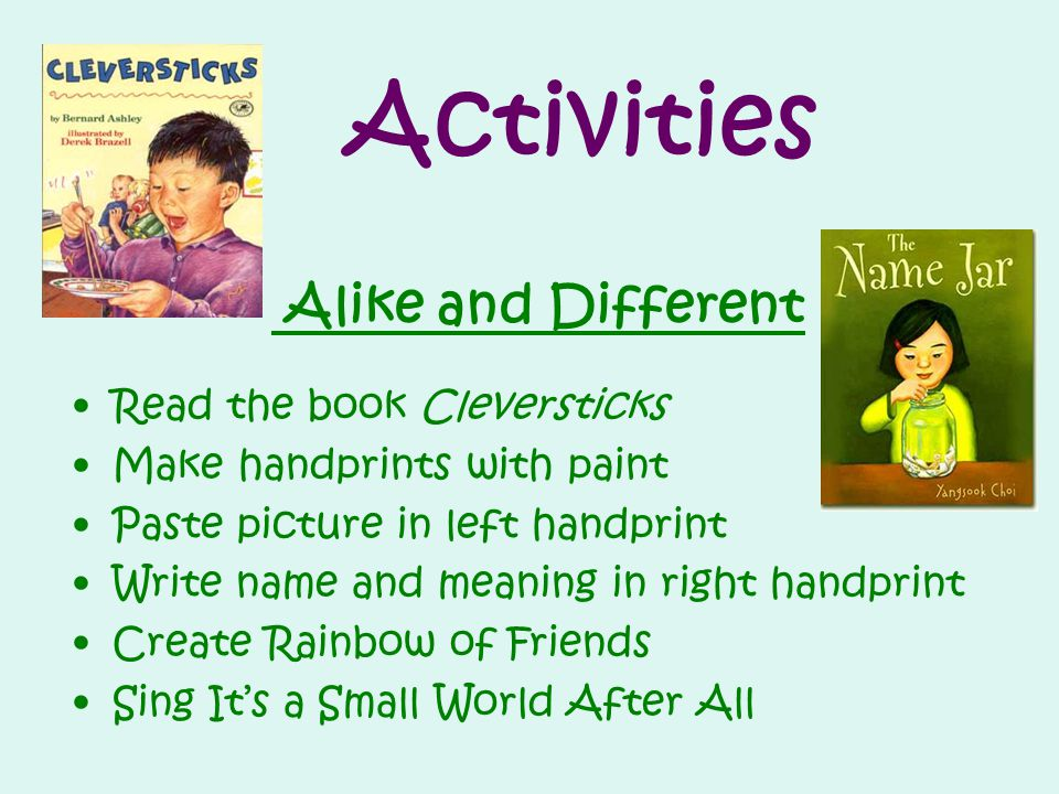 Activities Alike and Different Read the book Cleversticks