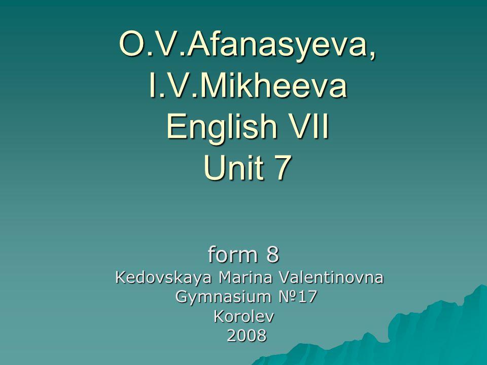 O.V.Afanasyeva, I.V.Mikheeva English VII Unit 7