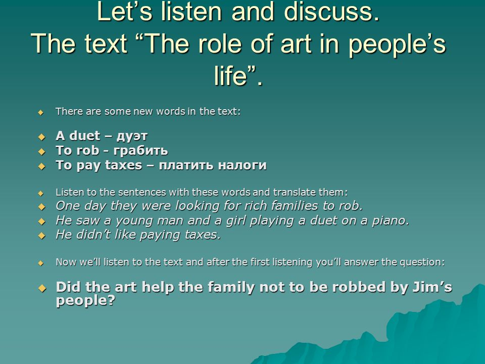Let's listen and discuss. The text The role of art in people's life .