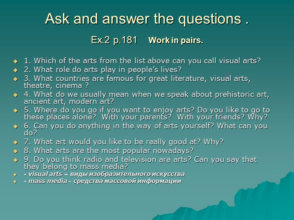 Ask and answer the questions . Ex.2 p.181 Work in pairs.