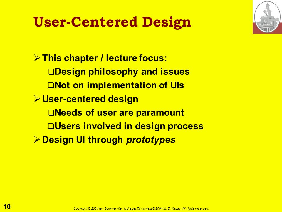 User-Centered Design This chapter / lecture focus: