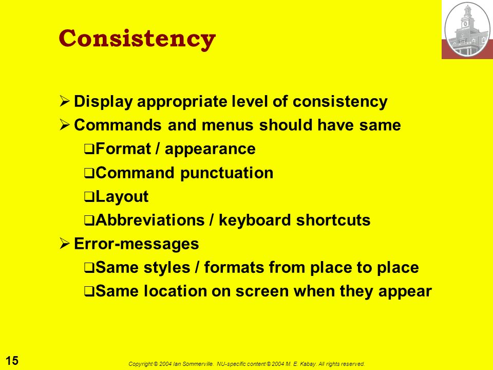 Consistency Display appropriate level of consistency