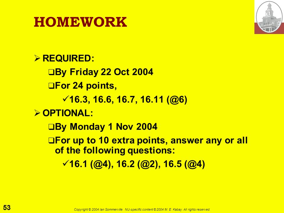 HOMEWORK REQUIRED: By Friday 22 Oct 2004 For 24 points,
