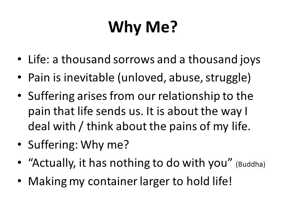 Why Me Life: a thousand sorrows and a thousand joys