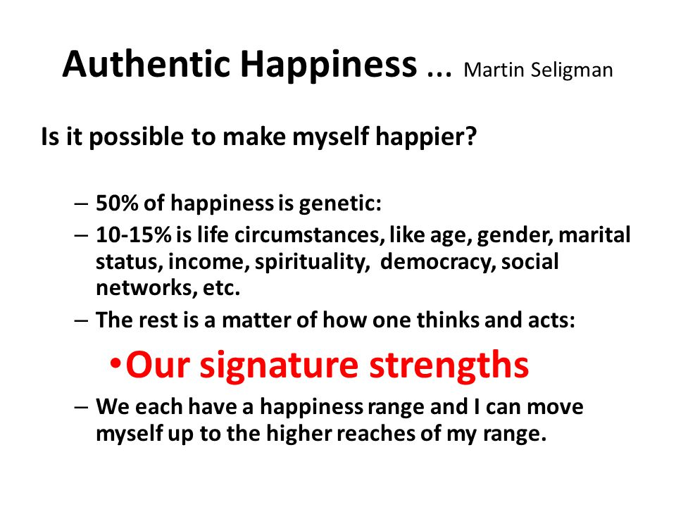 Authentic Happiness … Martin Seligman