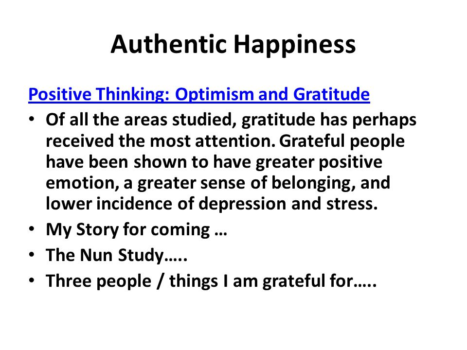 Authentic Happiness Positive Thinking: Optimism and Gratitude
