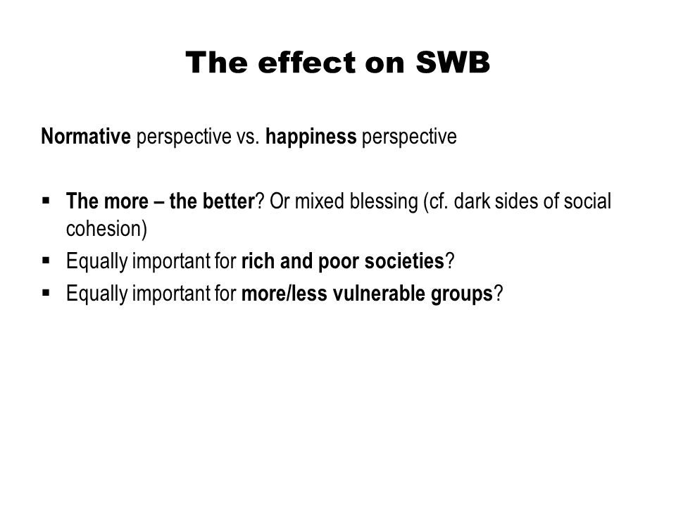 The effect on SWB Normative perspective vs. happiness perspective
