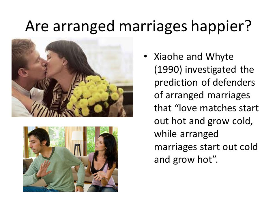 Are arranged marriages happier