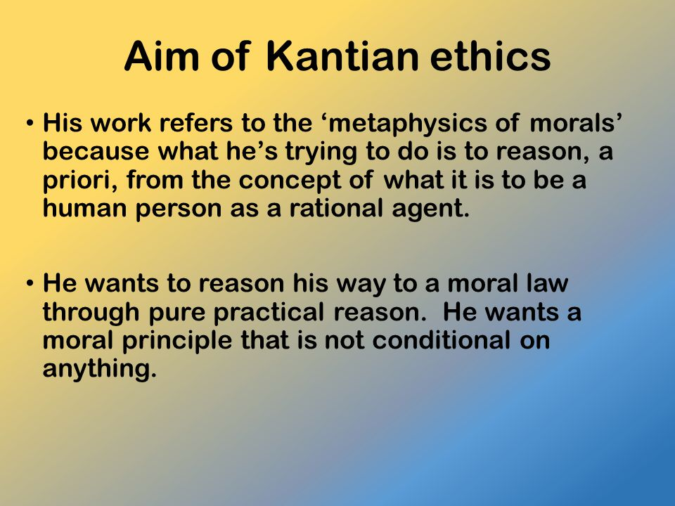 Aim of Kantian ethics