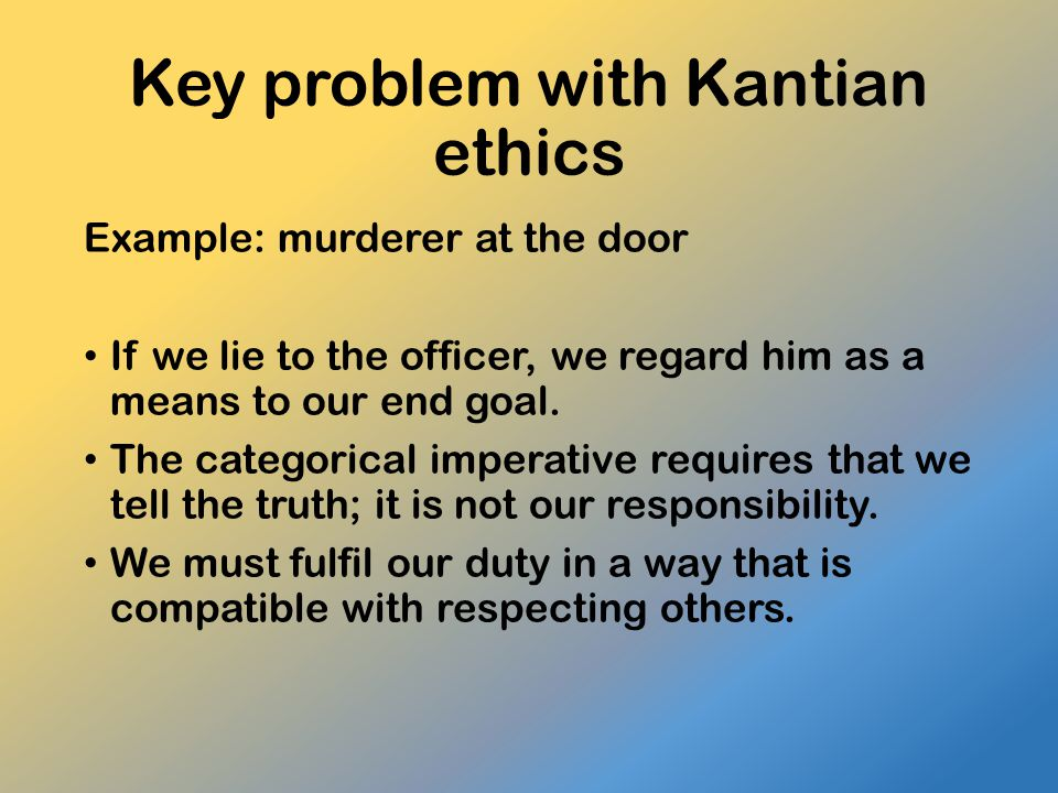 Key problem with Kantian ethics