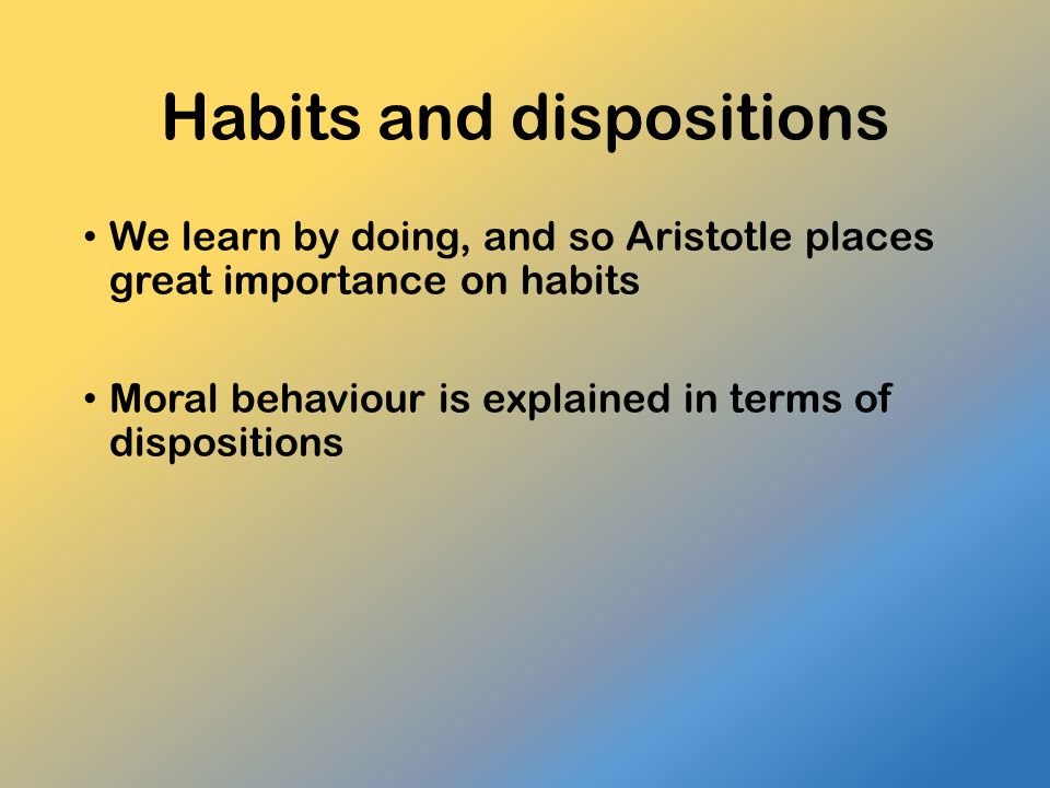 Habits and dispositions