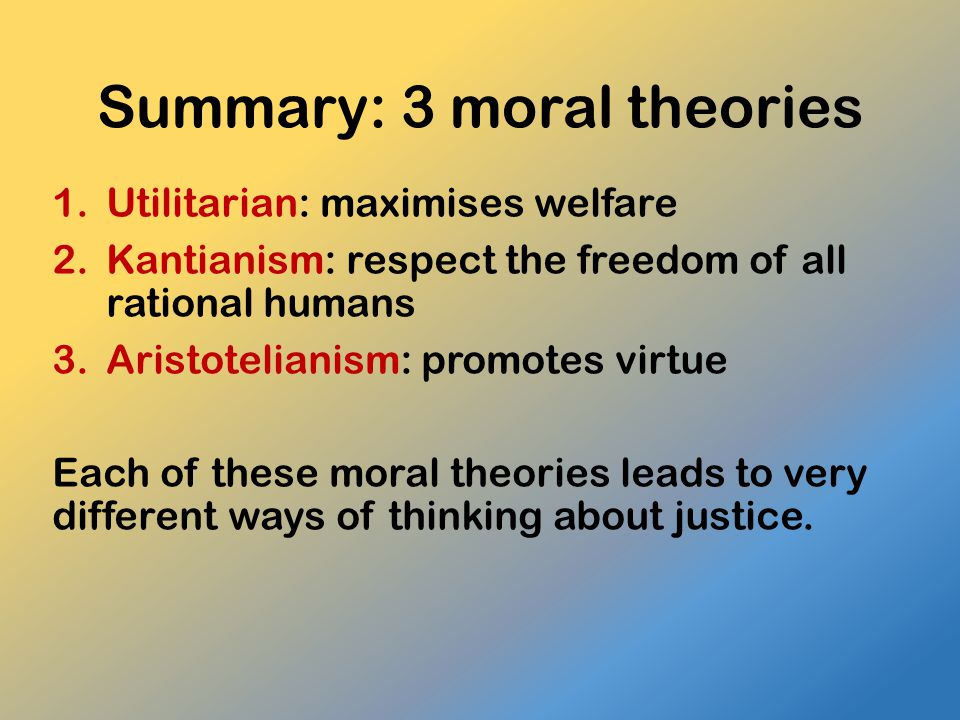 Summary: 3 moral theories