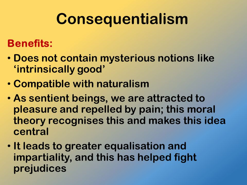 Consequentialism Benefits: