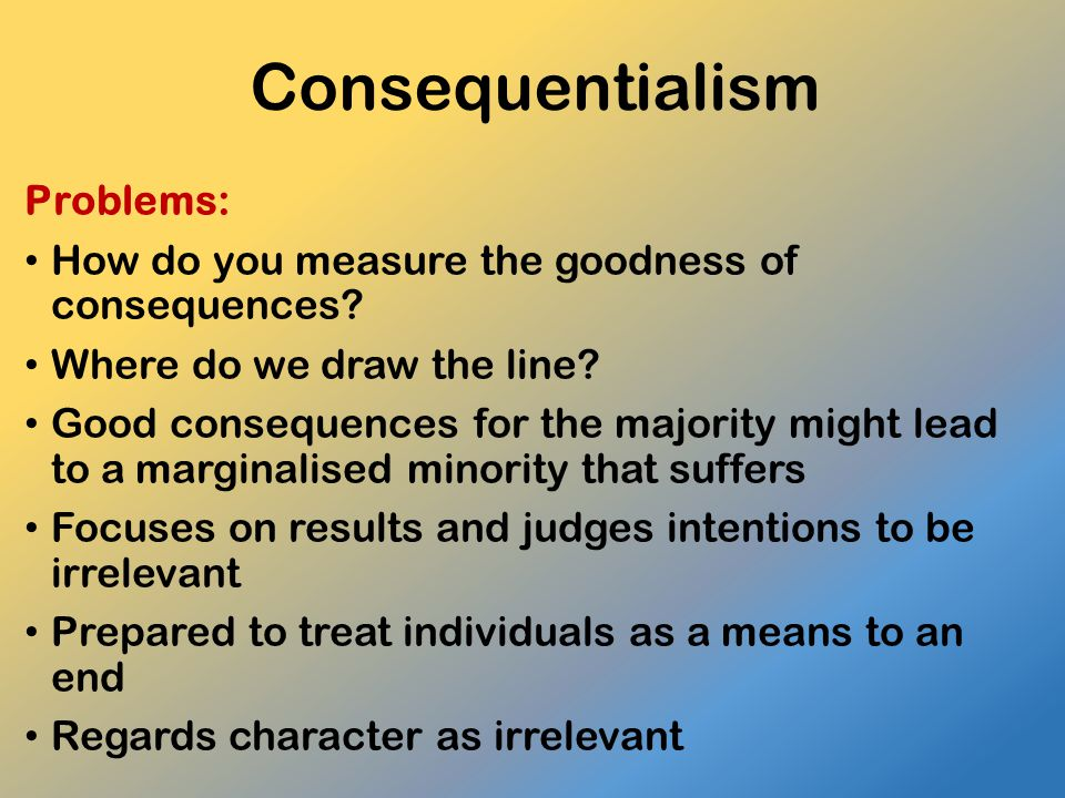 Consequentialism Problems: