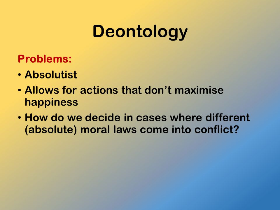 Deontology Problems: Absolutist