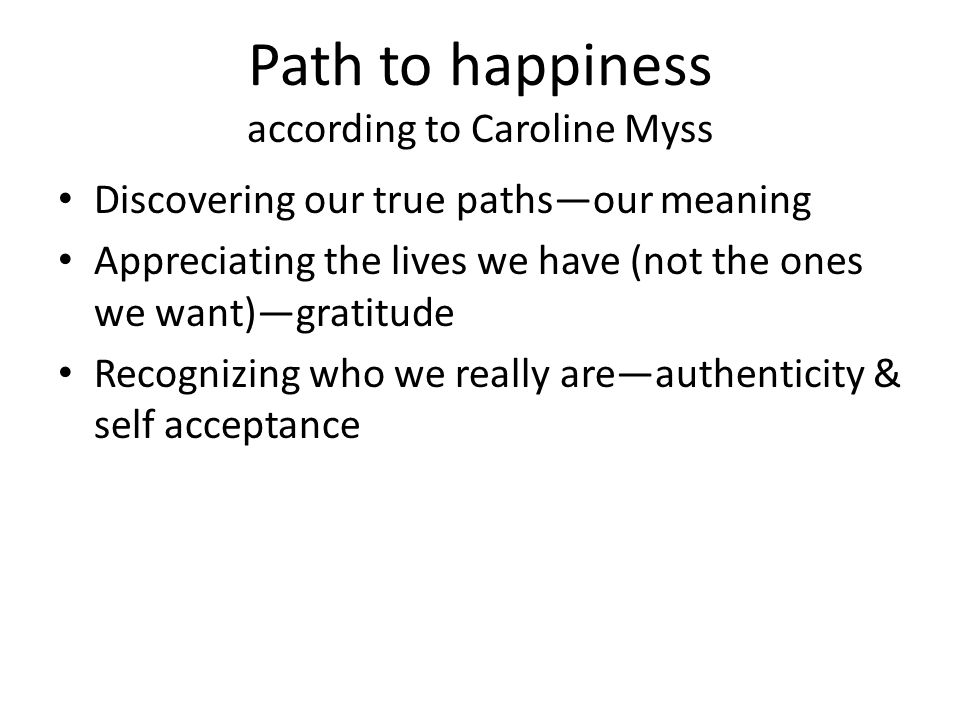 Path to happiness according to Caroline Myss