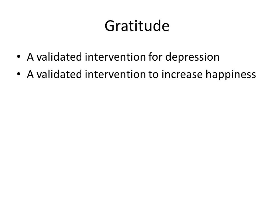 Gratitude A validated intervention for depression